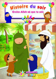 Histoire du soir : Crains Allah où que tu sois