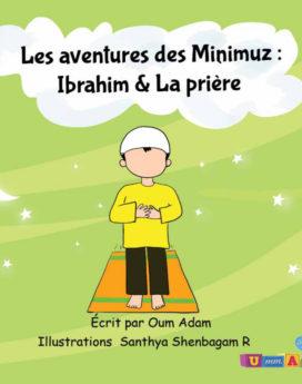 Les aventures des Minimuz Ibrahim & la Prière