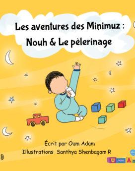 Les aventures des Minimuz «Nouh & Le pèlerinage»